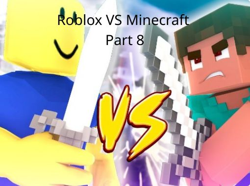 Roblox Vs Minecraft Part 8 Free Stories Online Create Books