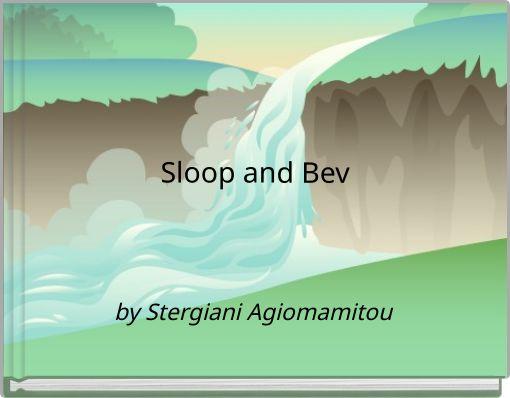 Sloop and Bev