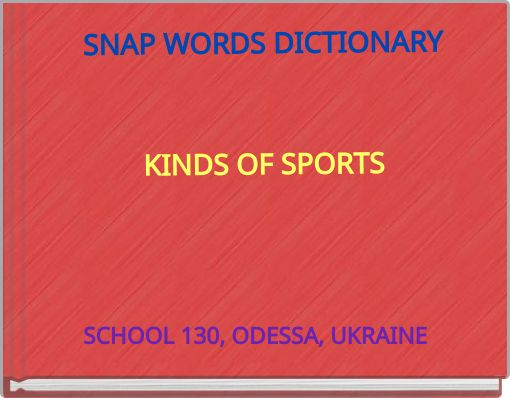 SNAP WORDS DICTIONARYKINDS OF SPORTS