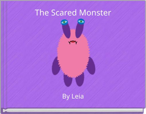 The Scared Monster