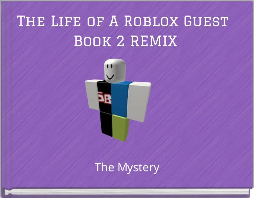 The Life of A Roblox Guest Book 2 REMIX