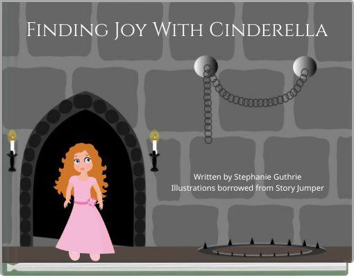 Finding Joy With Cinderella