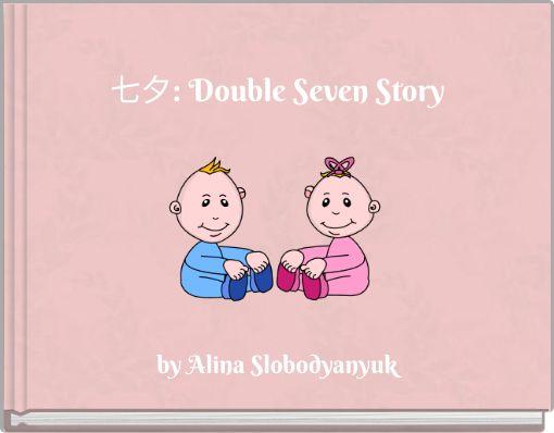 七夕: Double Seven Story