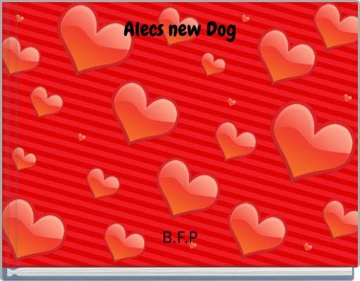 Alecs new Dog