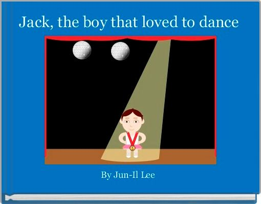 Jack, the boy that loved to dance