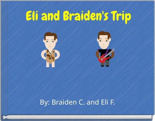 Eli and Braiden's Trip