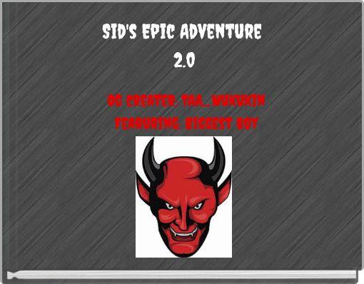 Sid's Epic Adventure 2.0