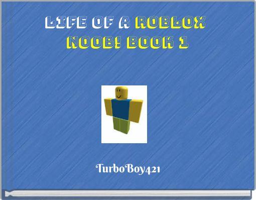 Life of A Roblox Noob! Book 1