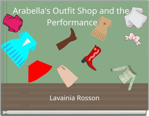 Arabella's Outfit Shop and the Performance