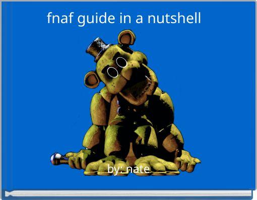fnaf guide in a nutshell
