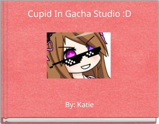 Cupid In Gacha Studio :D