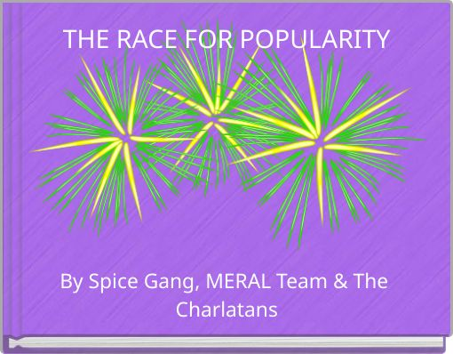 THE RACE FOR POPULARITY
