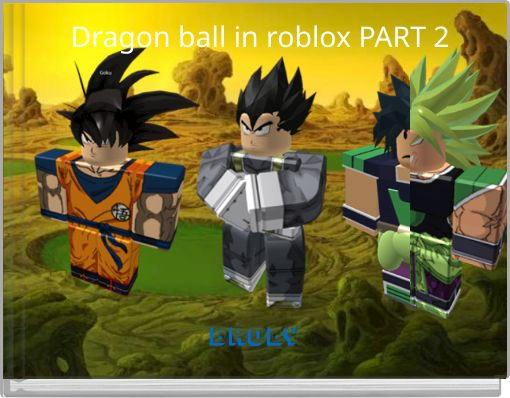 Dragon ball in roblox PART 2