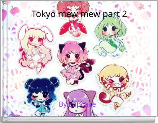 Tokyo mew mew part 2