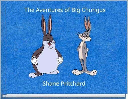 The Aventures of Big Chungus