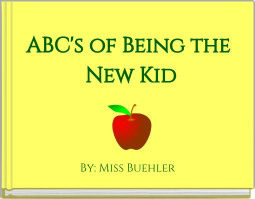 ABC's of Being the New Kid