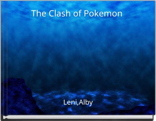 The Clash of Pokemon