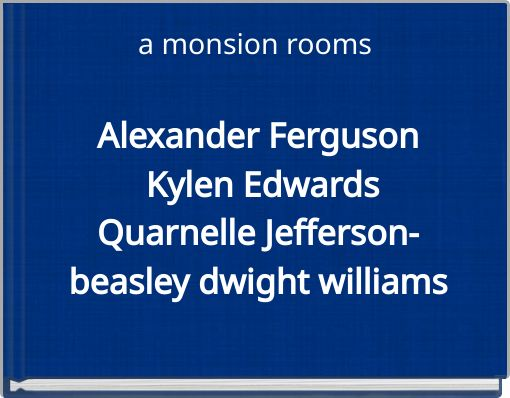 a monsion rooms