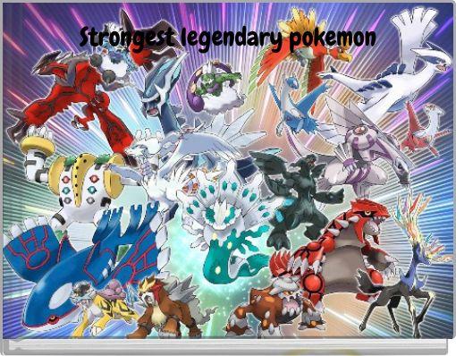 Strongest legendary pokemon