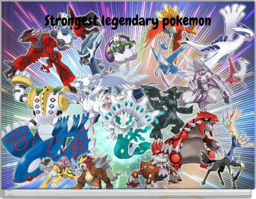 Strongest legendary pokemon