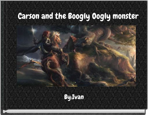 Carson and the Boogly Oogly monster