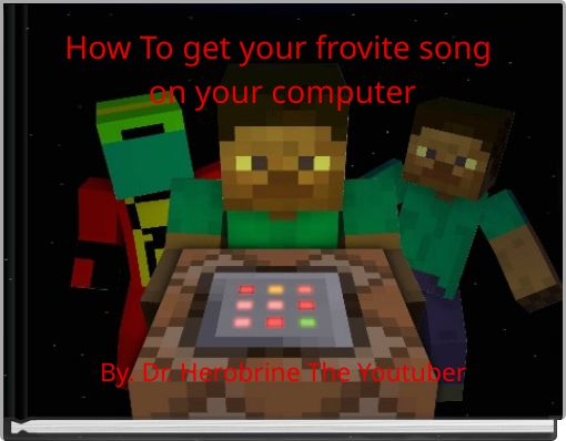 How To get your frovite song on your computer