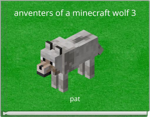 anventers of a minecraft wolf 3