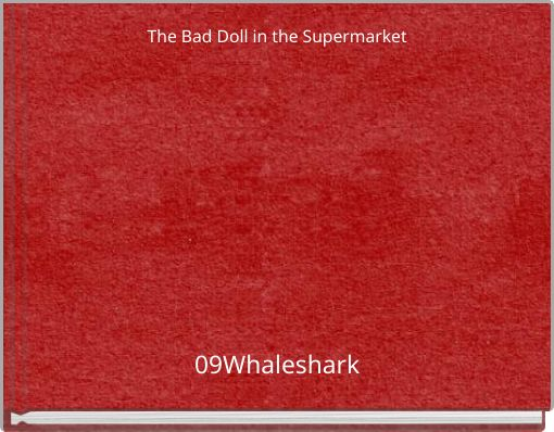 The Bad Doll in the Supermarket