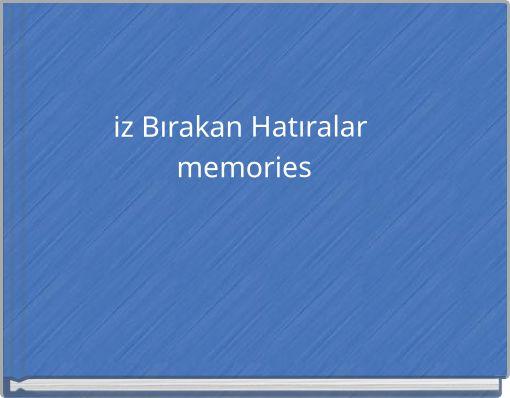 iz Bırakan Hatıralar memories