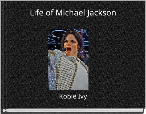 Life of Michael Jackson