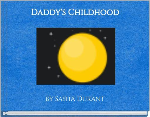Daddy's Childhood