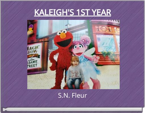KALEIGH'S 1ST YEAR