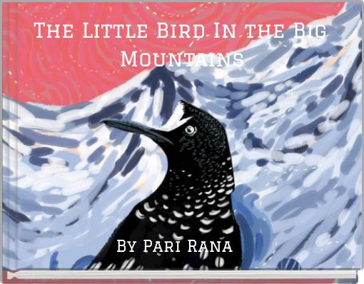 The Little Bird In the Big Mountains