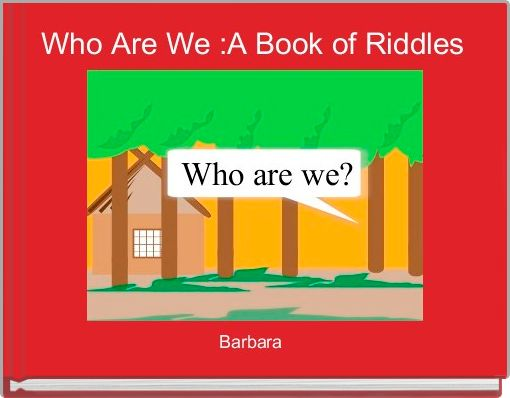 Who Are We :A Book of Riddles