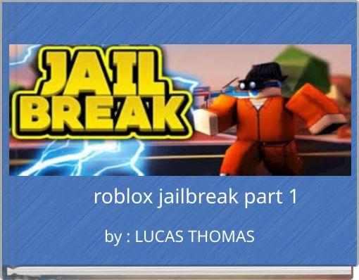 roblox jailbreak part 1
