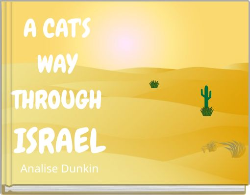 A CAT'S WAY THROUGH ISRAEL