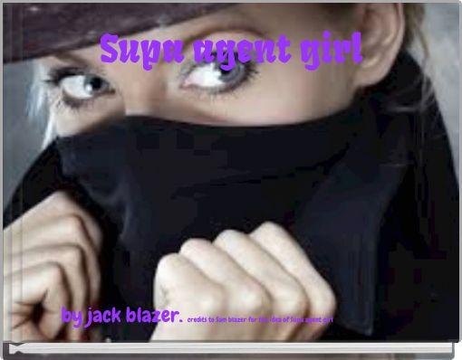 Supa agent girl
