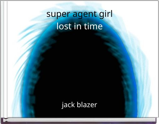 super agent girllost in time