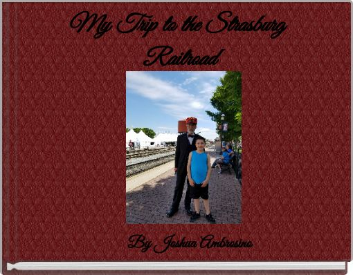 My Trip to the Strasburg Railroad