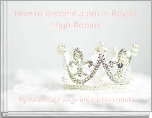 How to become a pro in Royale High-Roblox