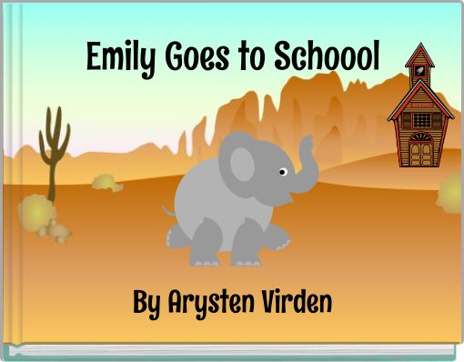 Emily Goes to Schoool