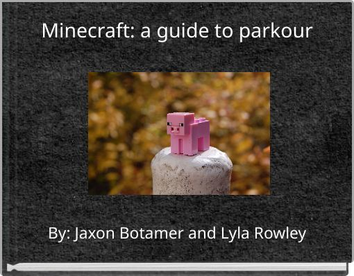 Minecraft: a guide to parkour