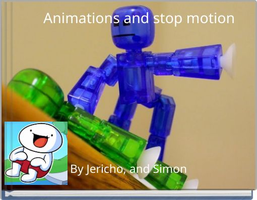 Animations and stop motion