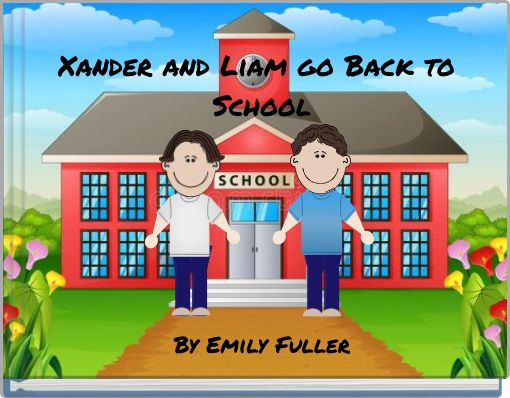 Xander and Liam go Back to School