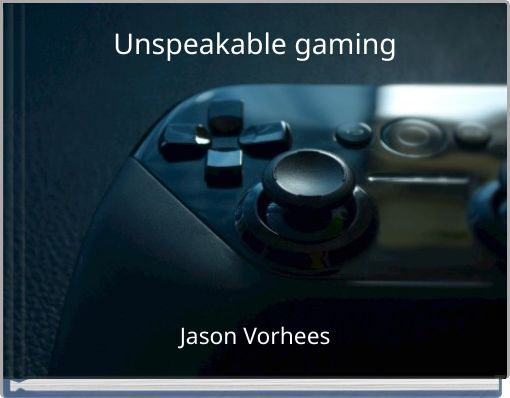Unspeakable gaming