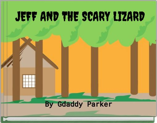 JEFF AND THE SCARY LIZARD