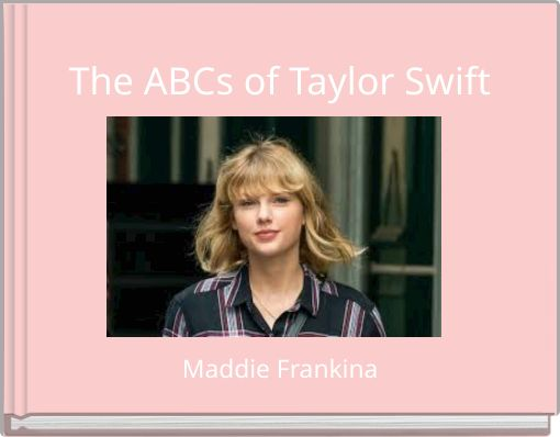 The ABCs of Taylor Swift