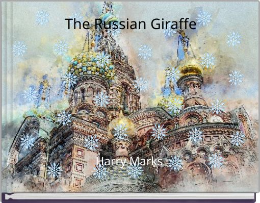 The Russian Giraffe