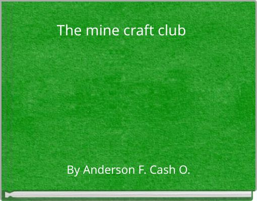The mine craft club