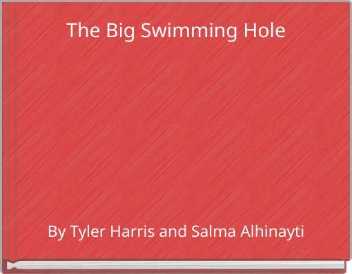 The Big Swimming Hole